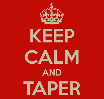 Keep Calm and Taper